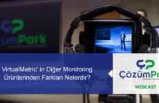 Web Semineri – VirtualMetric' in Diğer Monitoring Ürünlerinden Farkları Nelerdir? 2 Nisan Salı Saat 14:00