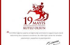 19 Mayıs Atatürk'ü Anma, Gençlik ve Spor Bayramımız Kutlu Olsun!