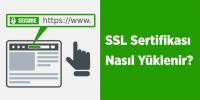 SSL Sertifikası Nasıl Yüklenir?
