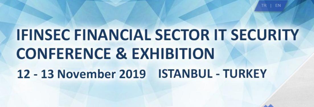 IFINSEC Finans Sektörü BT Güvenlik Konferansı ve Sergisi – 12-13 Kasım 2019