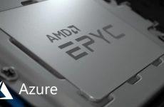 Yeni Nesil AMD EPYC İşlemci Temelli Azure Sanal Makineleri ile Tanışın