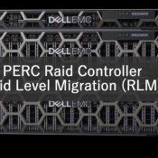 Dell PowerEdge Sunucularda PERC Raid Controller ile Raid Level Migration (RLM)