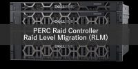 Dell PowerEdge Sunucularda PERC Raid Controller ile Raid Level Migration (RLM)