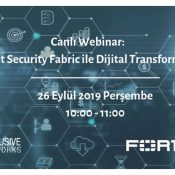 Web Semineri – Fortinet Security Fabric ile Dijital Transformasyon – 26 Eylül Perşembe Saat 10:00