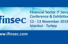IFINSEC Finans Sektörü BT Güvenlik Konferansı ve Sergisi 12-13 Kasım 2019
