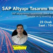 Webcast – SAP Altyapı Tasarımı – 23 Ocak Perşembe Saat 10:00