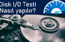 Disk I/O Test Nasıl Yapılır?