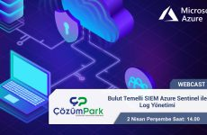 Webcast – Bulut Temelli SIEM Azure Sentinel ile Log Yönetimi