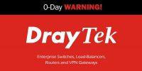 DrayTek Cihazlarında Zero-Day Keşfedildi