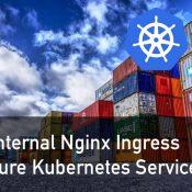 Azure Kubernetes Service ile Internal Nginx Ingress Kullanımı