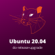 Ubuntu 20.04 LTS Yayınlandı!