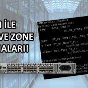 SAN Switch Üzerinde CLI ile Alias ve Zone Atamaları