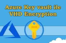 Azure Key vault ile VHD Encryption