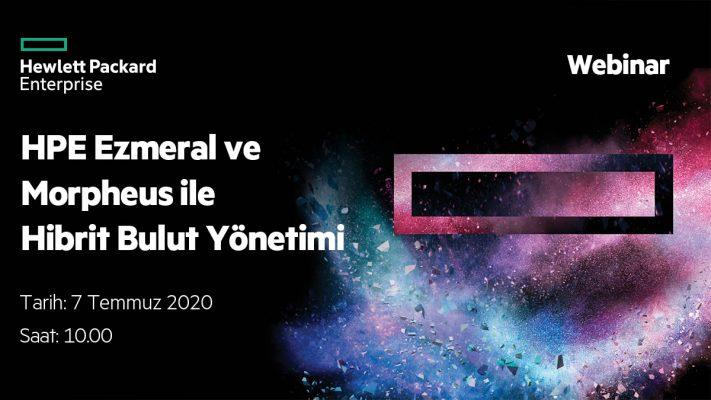 HPE Ezmeral ve Morpheus ile Hibri Bulut Yönetimi – 7 Temmuz Salı Saat 10:00