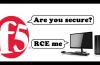 F5, Kritik RCE Zafiyeti İçin Kullanıcılarını Uyardı