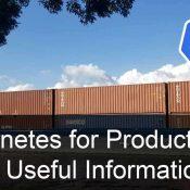 Production için Kubernetes: Bazı Yararlı Bilgiler