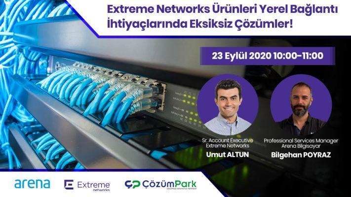 Extreme Networks Ürünleri Yerel Bağlantı İhtiyaçlarında Eksiksiz Çözümler!