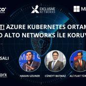 Azure Kubernetes Ortamlarını Palo Alto Networks ile Koruyun – 8 Eylül Salı Saat 10:00
